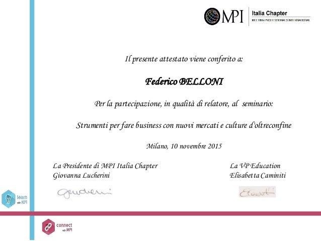 Il presente attestato viene conferito a: Federico BELLONI Per la partecipazione, in qualità di relatore, al seminario: Str...