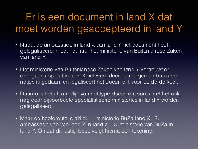 Er is een document in land X dat moet worden geaccepteerd in land Y • Nadat de ambassade in land X van land Y het document...