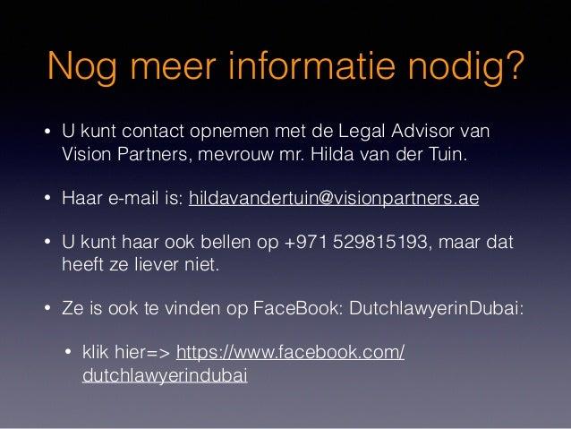 Nog meer informatie nodig? • U kunt contact opnemen met de Legal Advisor van Vision Partners, mevrouw mr. Hilda van der Tu...
