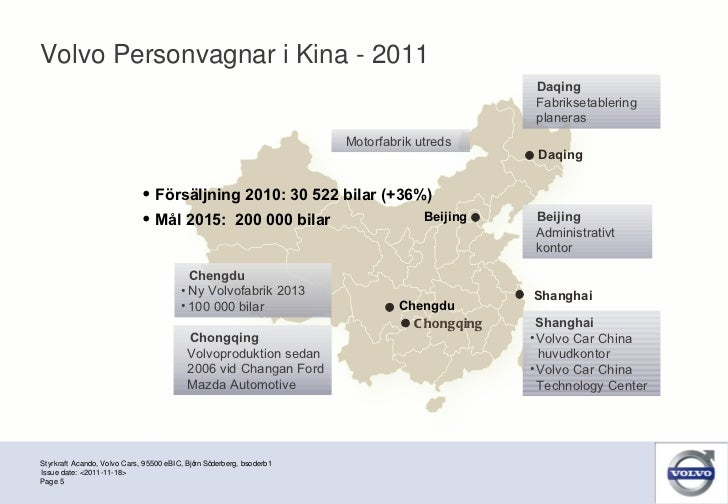 Volvo Personvagnar i Kina - 2011 Styrkraft Acando, Volvo Cars, 95500 eBIC, Björn Söderberg, bsoderb1 Page  Issue date: <20...