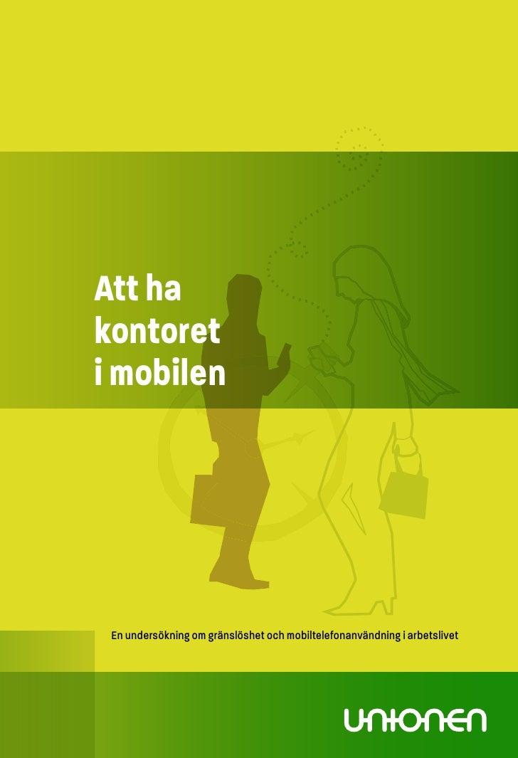 Att hakontoreti mobilen En undersökning om gränslöshet och mobiltelefonanvändning i arbetslivet