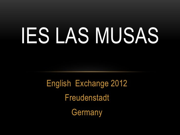 IES LAS MUSAS  English Exchange 2012      Freudenstadt        Germany
