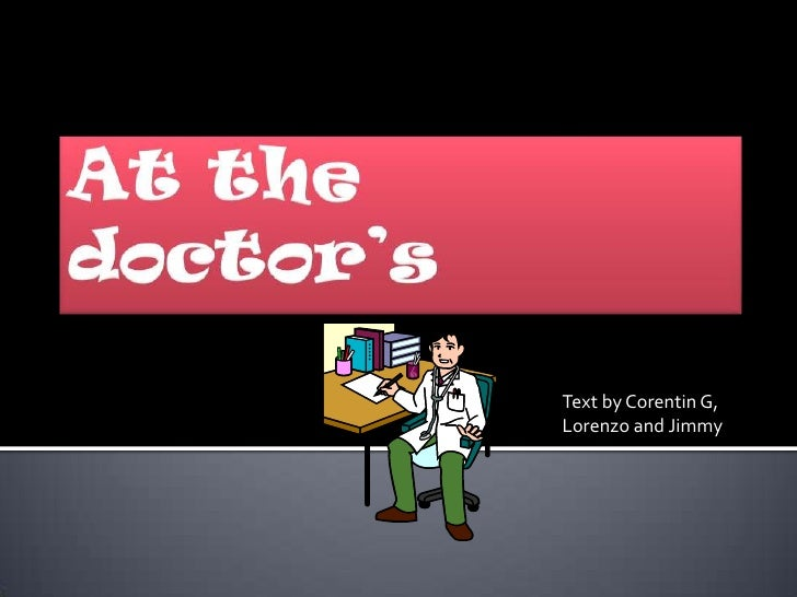 At the doctor's<br />Text by Corentin G, Lorenzo and Jimmy<br />