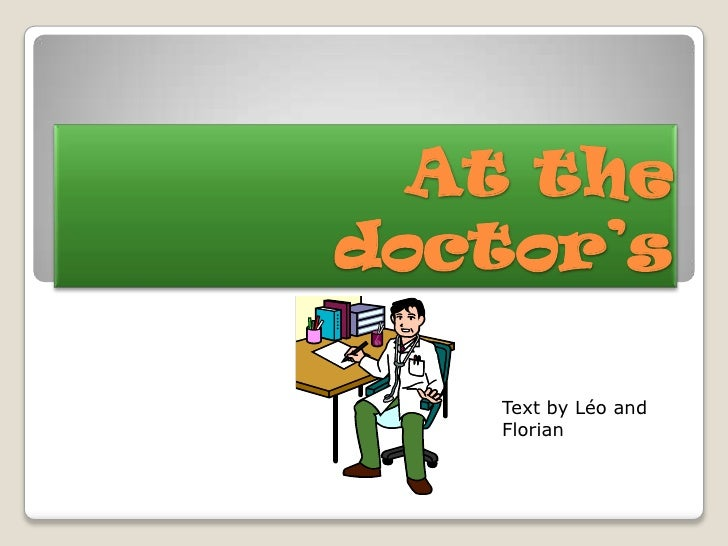 At the doctor's<br />Text by Léo and Florian<br />