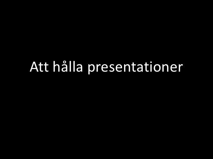 Att hålla presentationer<br />