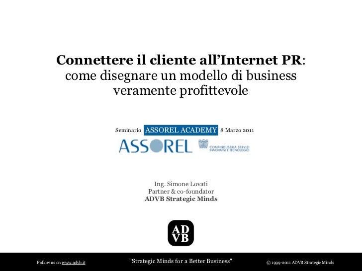 Connettere il cliente all'Internet PR:          come disegnare un modello di business                 veramente profittevo...