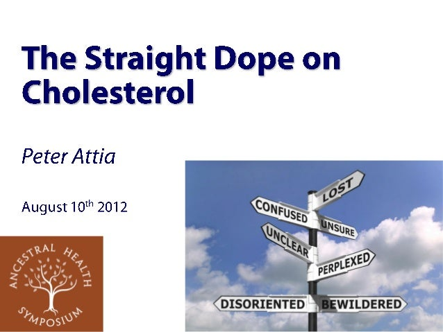Peter Attia, MD — The Straight Dope on Cholesterol (AHS12)