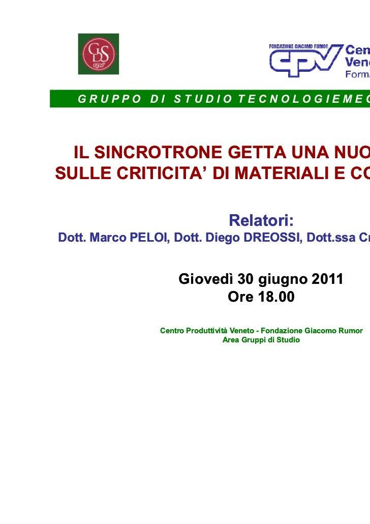 GRUPPO DI STUDIO TECNOLOGIEMECCANICHE  IL SINCROTRONE GETTA UNA NUOVA LUCESULLE CRITICITA' DI MATERIALI E COMPONENTI      ...