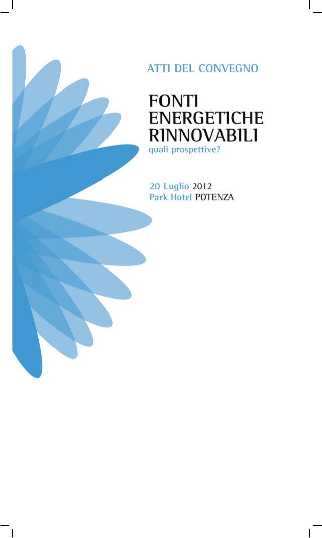 ATTI DEL CONVEGNO Fonti Energetiche Rinnovabili: quali prospettive? tenutosi a Potenza, c/o il Park Hotel, il 20 luglio 20...