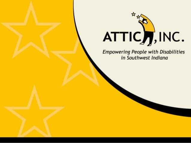 What is ATTIC, Inc.?                        Center for Independent Living (CIL)What is ATTIC, Inc.? Counties Served Indepe...