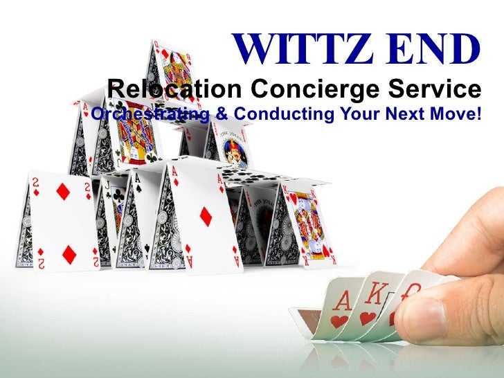 WITTZ END Relocation Concierge Service Orchestrating & Conducting Your Next Move!