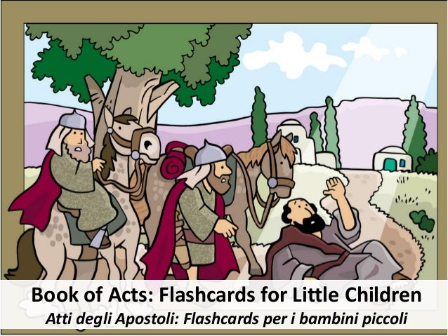 Book of Acts: Flashcards for Little Children Atti degli Apostoli: Flashcards per i bambini piccoli
