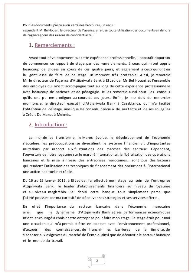 2 Pour les documents, j'ai pu avoir certaines brochures, un reçu… cependant M. BelHouari, le directeur de l'agence, a refu...