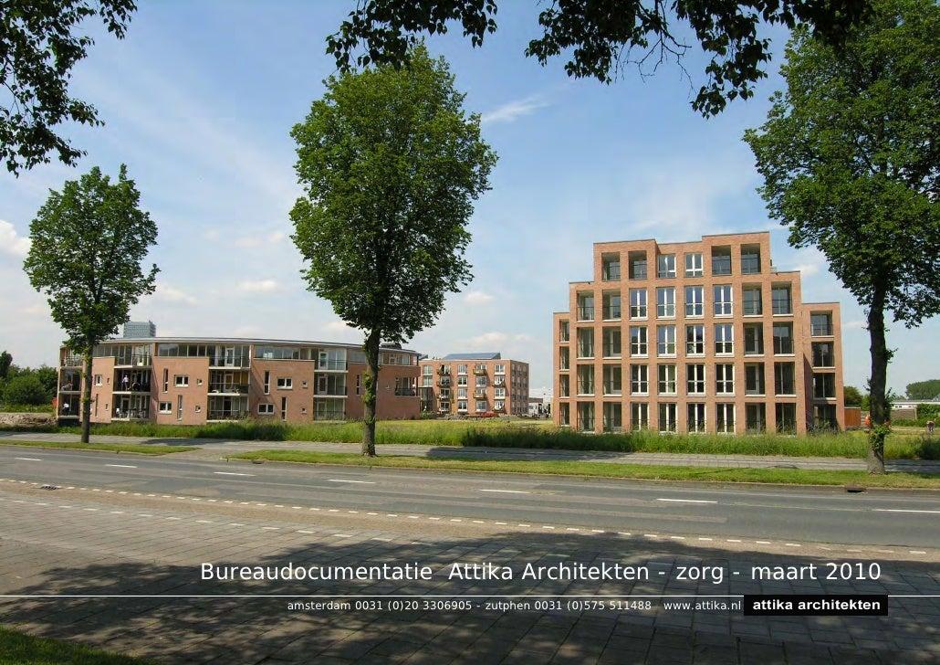 Bureaudocumentatie Attika Architekten - zorg - maart 2010        amsterdam 0031 (0)20 3306905 - zutphen 0031 (0)575 511488...