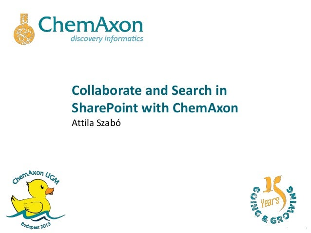 Collaborate and Search inSharePoint with ChemAxonAttila Szabó