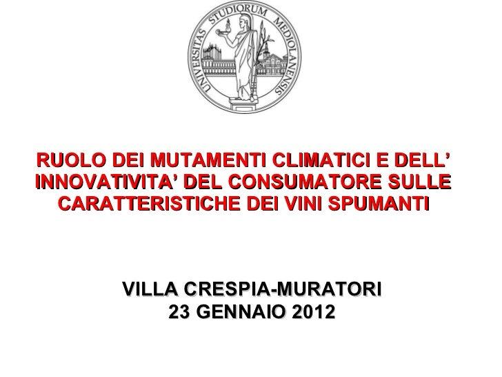 RUOLO DEI MUTAMENTI CLIMATICI E DELL' INNOVATIVITA' DEL CONSUMATORE SULLE CARATTERISTICHE DEI VINI SPUMANTI VILLA CRESPIA-...