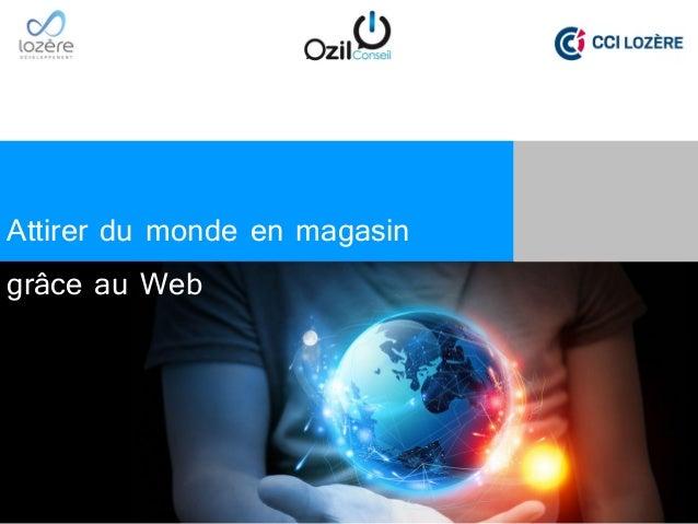 Attirer du monde en magasin grâce au Web
