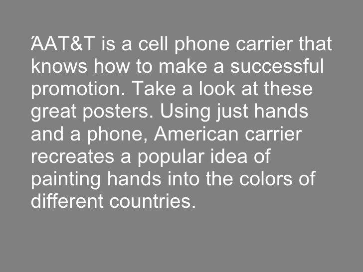 ΆAT&T is a cell phone carrier that knows how to make a successful promotion. Take a look at these great posters. Using jus...