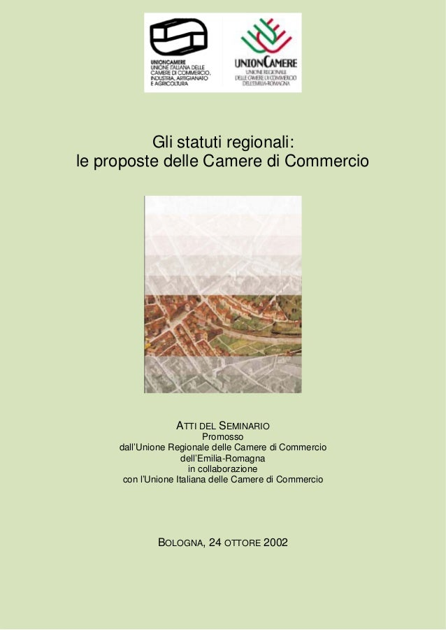 Gli statuti regionali: le proposte delle Camere di Commercio ATTI DEL SEMINARIO Promosso dall'Unione Regionale delle Camer...