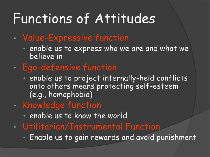 attitude knowledge function of attitudes Knowledge & attitudes   information may change improve people's knowledge of a problem or contribute to a change in their attitude  similar to knowledge.