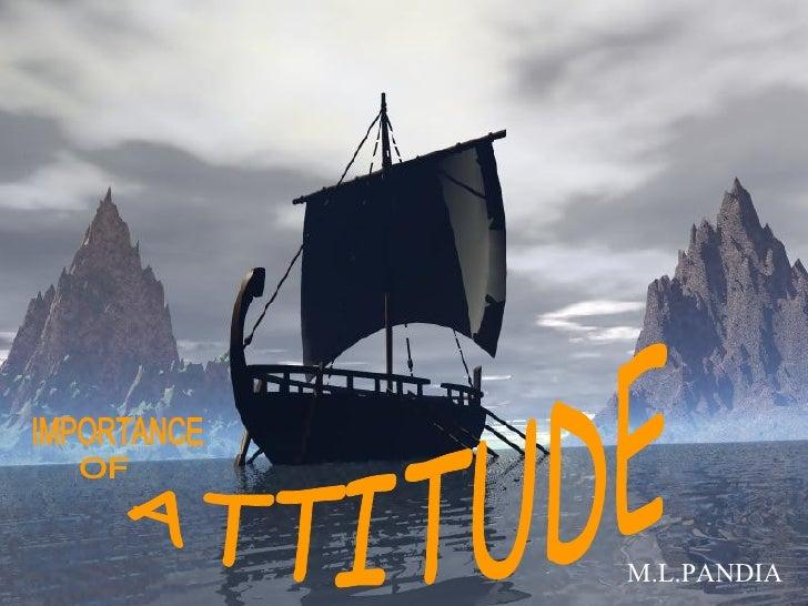 ATTITUDE IMPORTANCE  OF M.L.PANDIA