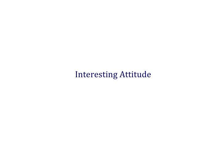 Interesting Attitude