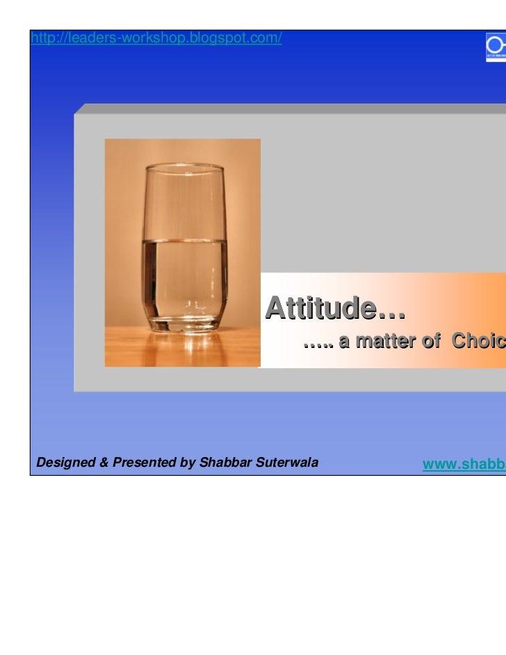 http://leaders-workshop.blogspot.com/                                  Attitude…                                        …....