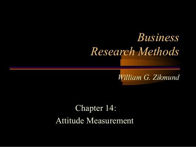 Business Research Methods William G. Zikmund  Chapter 14: Attitude Measurement