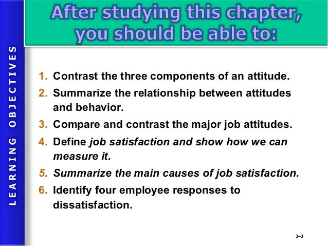 attitudes and job satisfaction ppt Chapter 3 – attitudes and job satisfaction what are attitudes - attitudes are evaluative statements or judgments concerning objects, people.