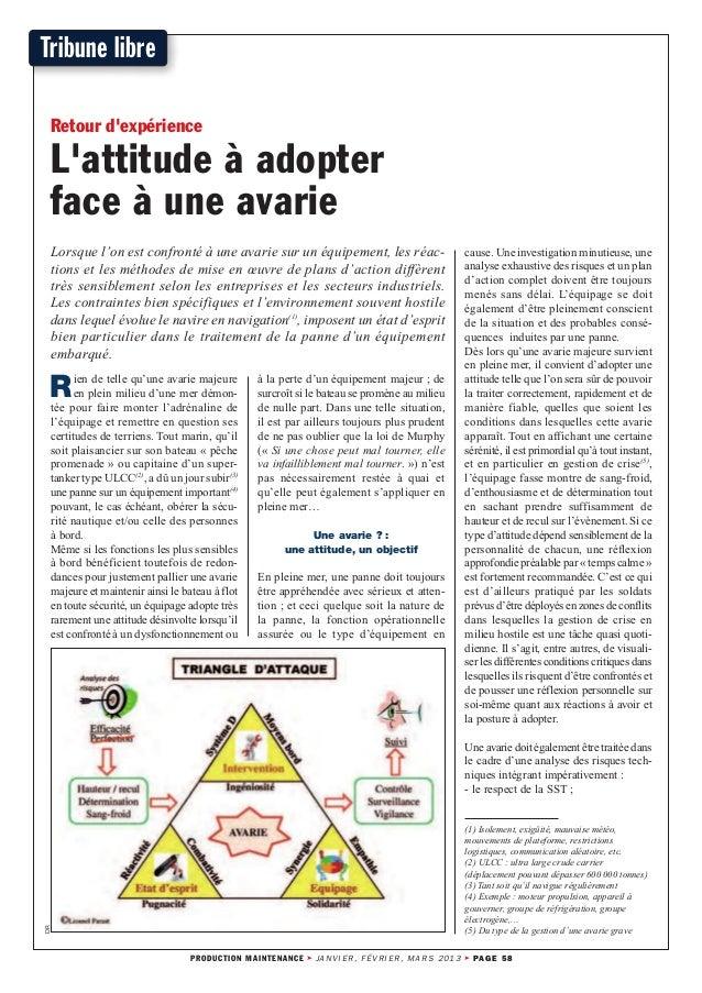 Tribune librePRODUCTION MAINTENANCE ➤ JANVIER, FÉVRIER, MARS 2013 ➤ PAGE 58Rien de telle qu'une avarie majeureen plein mil...