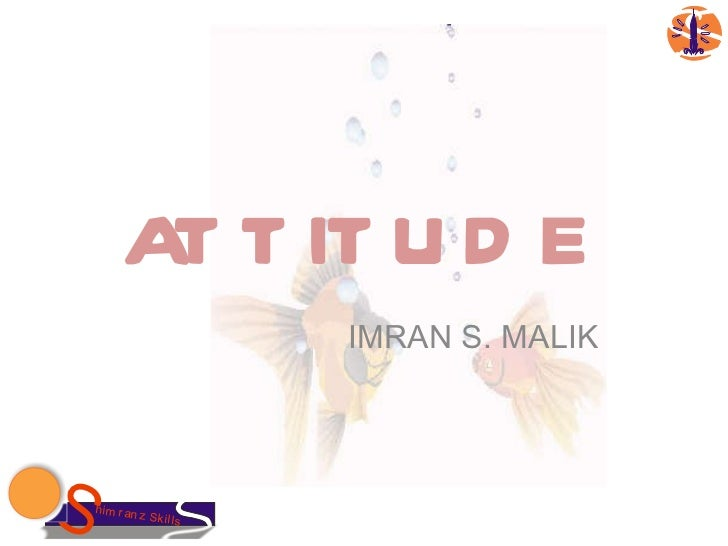 ATTITUDE IMRAN S. MALIK