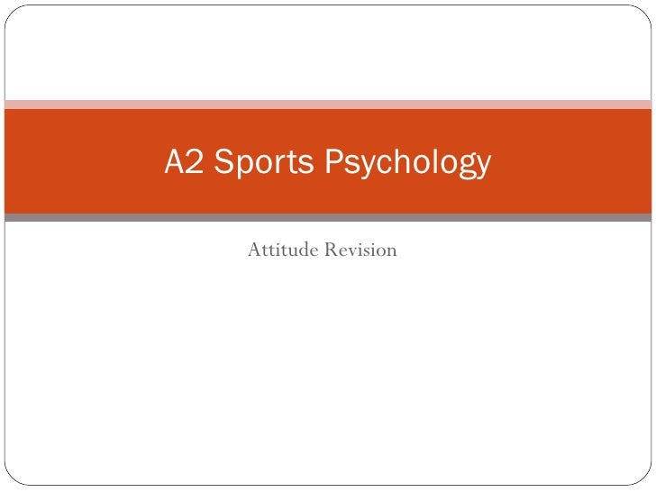 Attitude Revision A2 Sports Psychology