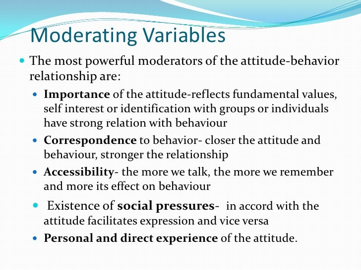 moderating variables of the attitude behavior relationship advice