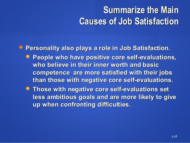 Summarize the MainSummarize the Main Causes of Job SatisfactionCauses of Job Satisfaction  Personality also plays a role ...