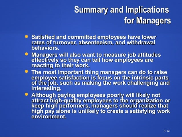 Summary and ImplicationsSummary and Implications for Managersfor Managers  Satisfied and committed employees have lowerSa...