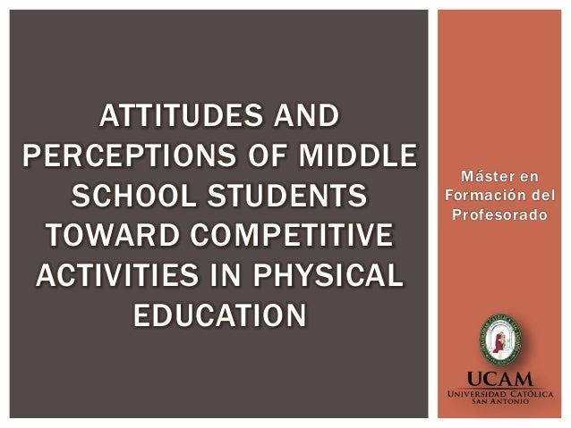 ATTITUDES ANDPERCEPTIONS OF MIDDLE       Máster en   SCHOOL STUDENTS        Formación del                           Profes...