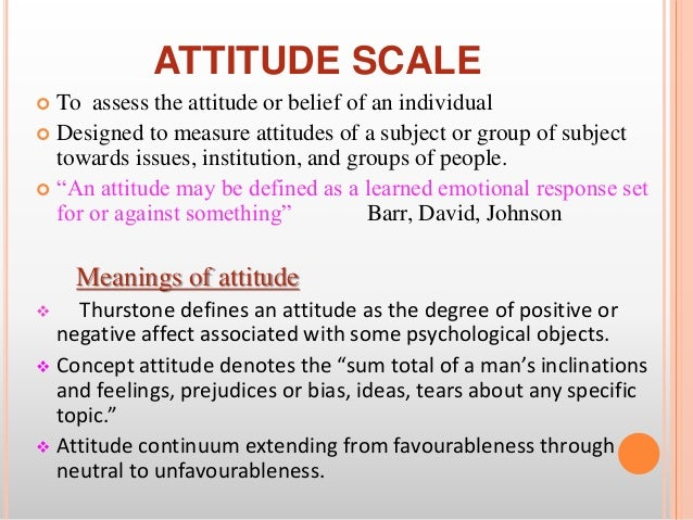 attitude scale Types of attitude-scales - free download as powerpoint presentation (ppt), pdf file (pdf), text file (txt) or view presentation slides online.