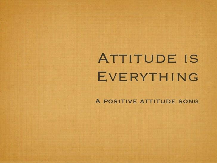 Attitude isEverythingA positive attitude song