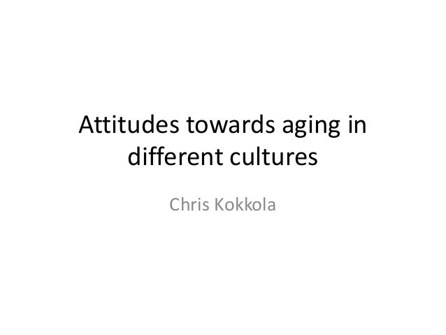 attitudes towards aging Attitudes toward the elderly: an intergenerational examination  attitudes toward the elderly: an intergenerational  studies of children's attitudes toward aging.
