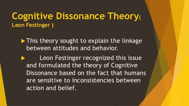 An introduction to the theoretical research of leon festingers theory of cognitive dissonance