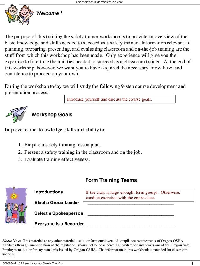 OR-OSHA 105 Introduction to Safety Training 1 This material is for training use only Welcome ! The purpose of this trainin...