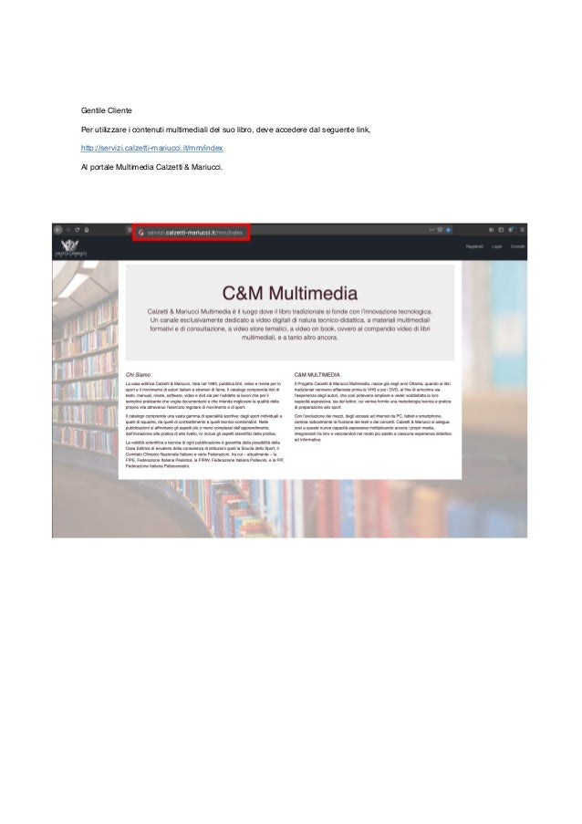 Gentile Cliente Per utilizzare i contenuti multimediali del suo libro, deve accedere dal seguente link, http://servizi.cal...