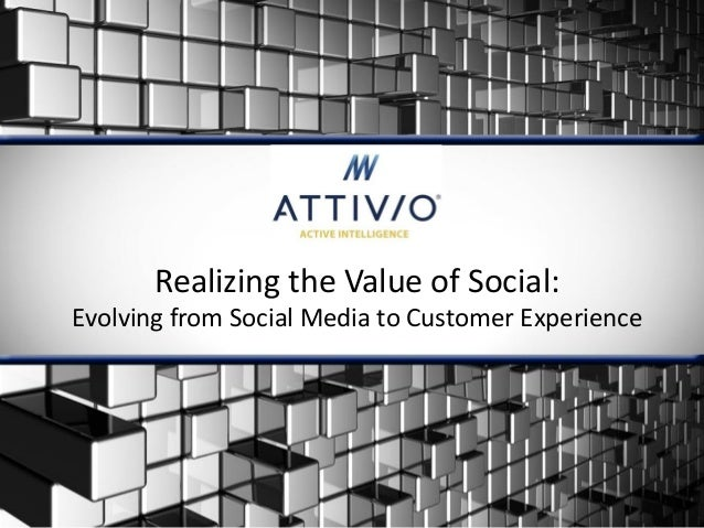 Realizing the Value of Social: Evolving from Social Media to Customer Experience