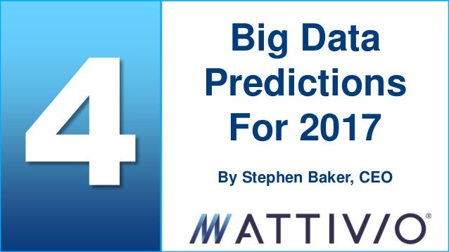 Big Data Predictions For 2017 By Stephen Baker, CEO