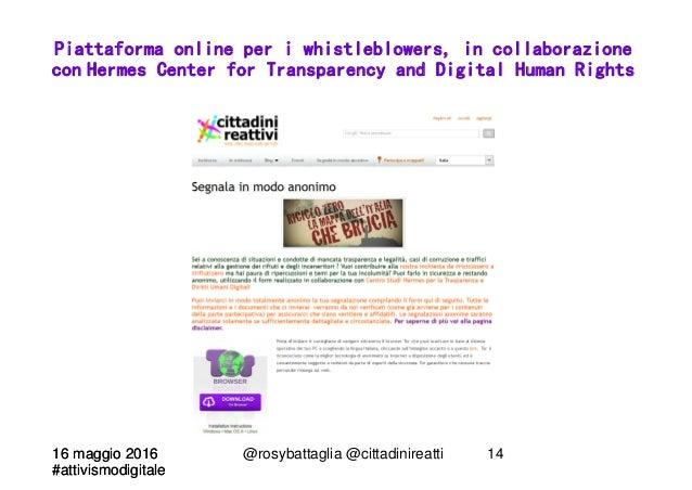 16 maggio 2016 #attivismodigitale 16 maggio 2016 #attivismodigitale @rosybattaglia @cittadinireatti 14 Piattaforma online ...