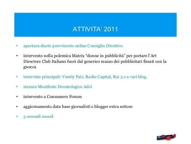 Attività Art Directors Club Italiano trienno 2011-2014 Slide 2