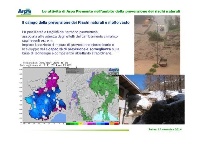 Le attività di Arpa Piemonte nell'ambito della prevenzione dei rischi naturali di Angelo Robotto Slide 2