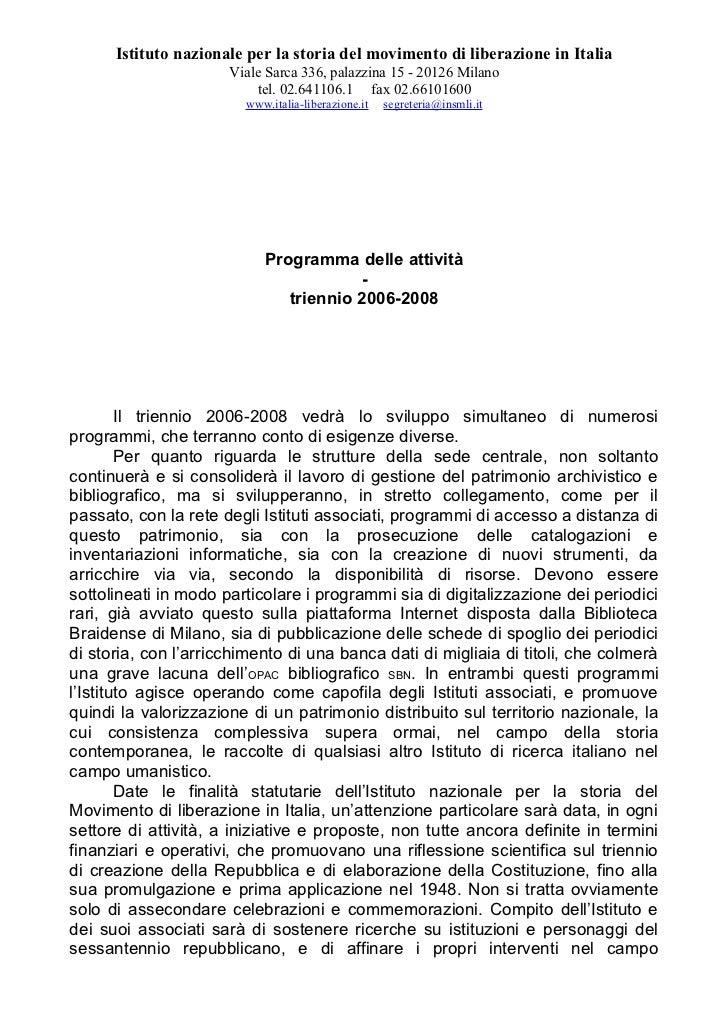 Istituto nazionale per la storia del movimento di liberazione in Italia                      Viale Sarca 336, palazzina 15...