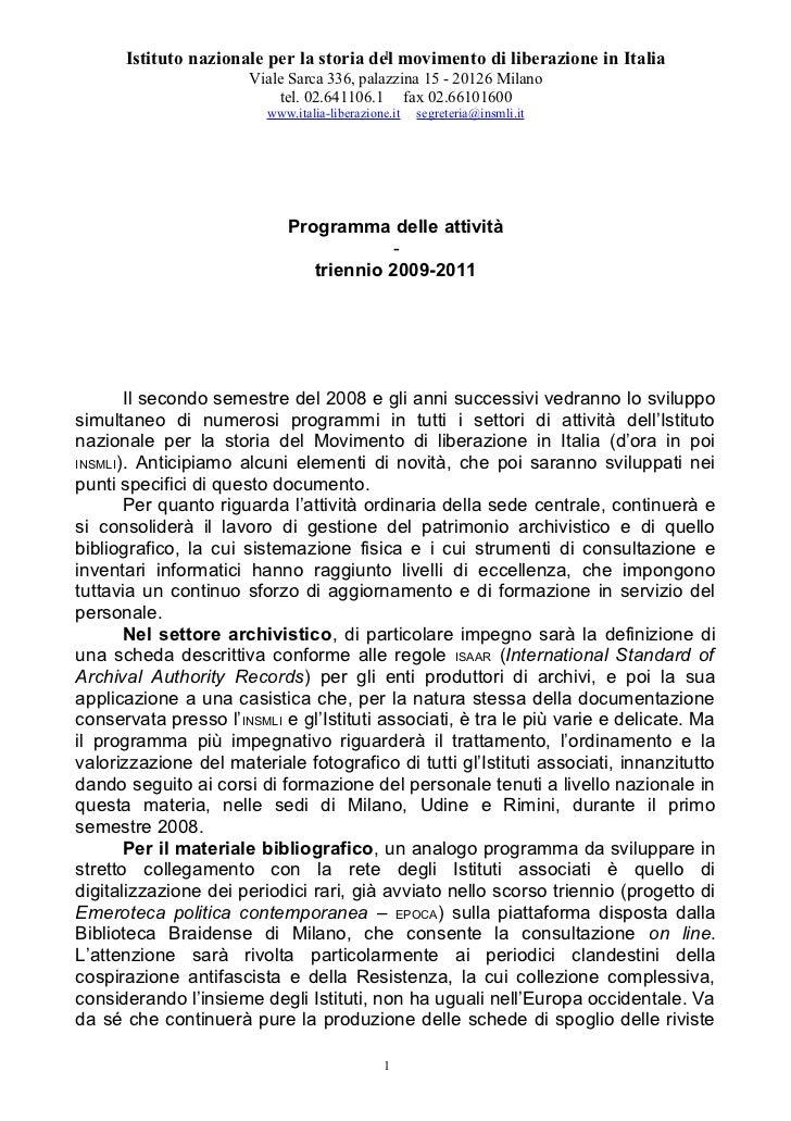1      Istituto nazionale per la storia del movimento di liberazione in Italia                       Viale Sarca 336, pala...