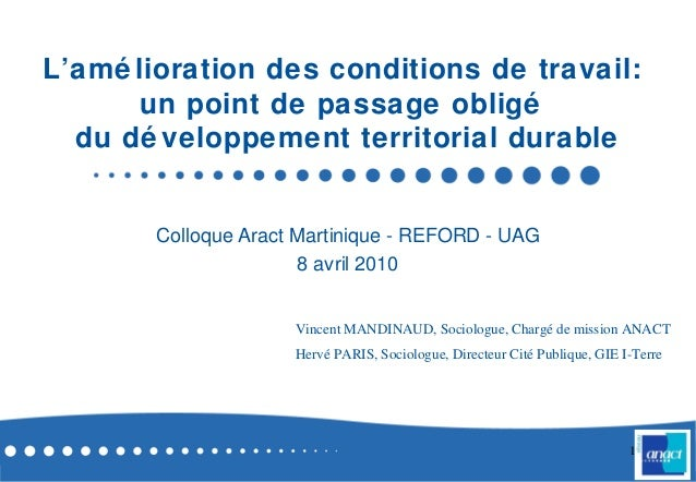 1L'amé lioration des conditions de travail:un point de passage obligédu dé veloppement territorial durableColloque Aract M...